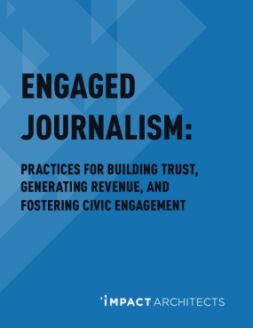 Engaged Journalism: Practices for Building Trust, Generating Revenue, and Fostering Civic Engagement